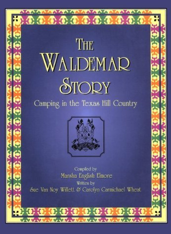 The Waldemar Story: Camping in the Texas Hill Country by Sue Van Noy Willett (1998-07-02)
