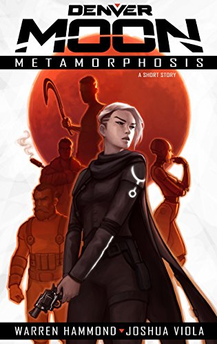Denver Moon: Metamorphosis (Short Story Prequel) (English Edition ...