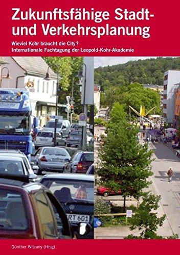Zukunftsfähige Stadt- und Verkehrsplanung: Wieviel Kohr braucht die City?