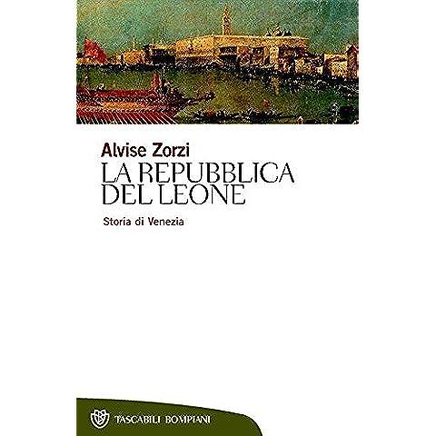 La repubblica del leone: Storia di Venezia