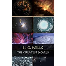 H. G. Wells: The Greatest Novels (The Time Machine, The War of the Worlds, The Invisible Man, The Island of Doctor Moreau, etc)