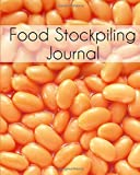 Food Stockpiling Journal: Prepping Preserving Canning Notebook Planner