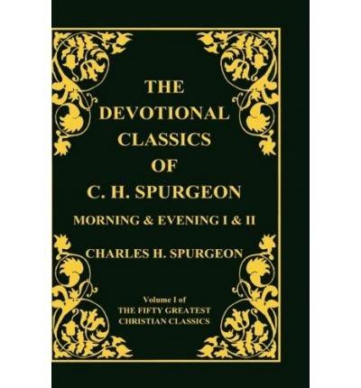 [(Devotional Classics of C. H. Spurgeon )] [Author: Charles Haddon Spurgeon] [Aug-2008]