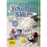 Schüßler-Salze (GU Großer Ratgeber Gesundheit)