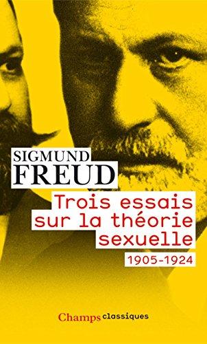 Trois essais sur la théorie sexuelle (Champs Classiques) par Sigmund Freud