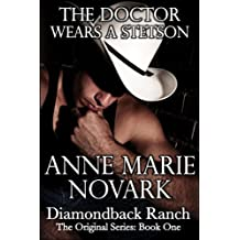 The Doctor Wears A Stetson (The Diamondback Ranch Original Series, Book 1)