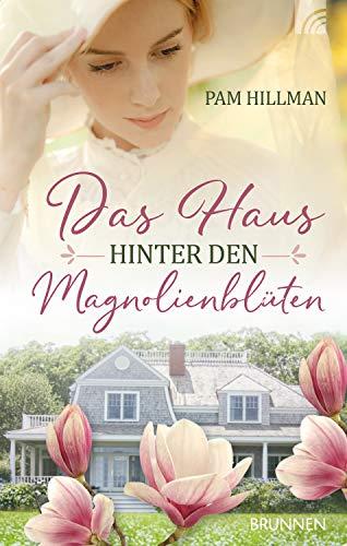Buchseite und Rezensionen zu 'Das Haus hinter den Magnolienblüten' von Pam Hillman