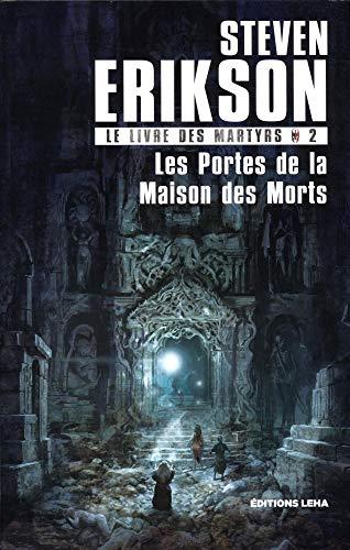 Le Livre des Martyrs, Tome 2 : Les Portes de la Maison des Morts