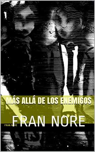 MÁS ALLÁ DE LOS ENEMIGOS: FRAN NORE eBook: FRAN NORE: Amazon.es ...