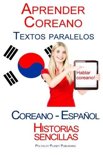 Aprender Coreano - Textos paralelos (Español - Coreano) Historias sencillas