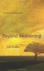 Beyond Awakening: The End of the Spiritual Search