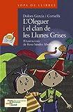 L'Oleguer i el clan de les Llunes Grises (Llibres Infantils I Juvenils - Sopa De Llibres. Sèrie Taronja)