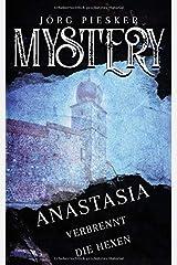 Anastasia: Verbrennt die Hexen (Jörg Piesker - MYSTERY, Band 1) Taschenbuch