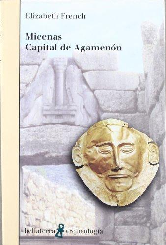 Micenas capital de Agamenón (Arqueologia (bellaterra))
