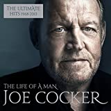 Songtexte von Joe Cocker - The Life of a Man: The Ultimate Hits 1968–2013