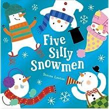 [(Five Silly Snowmen)] [ Illustrated by Steven Lenton ] [September, 2014]