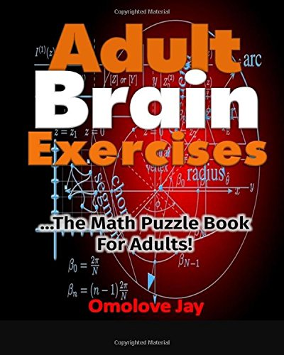 Adult Brain Exercises: The Math Puzzle Book for Adults! (Paperback)
