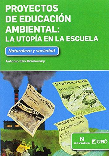 Descargar Libro Proyectos de educación ambiental: La utopía en la escuela (NOVEDUC-GRAÓ) de Elio Bruilovky