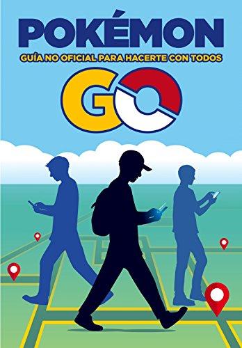 Pokémon GO. Guía no oficial para hacerte con todos por AA. VV.