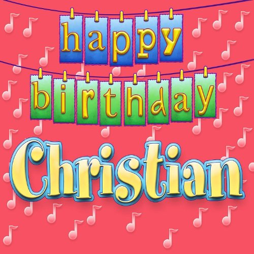 Happy Birthday Christian By Ingrid DuMosch On Amazon Music