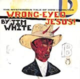 Wrong-Eyd Jesus