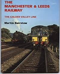 The Manchester and Leeds Railway: The Calder Valley Line