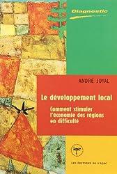 Le développement local : comment stimuler l'économie des régions en dificulté