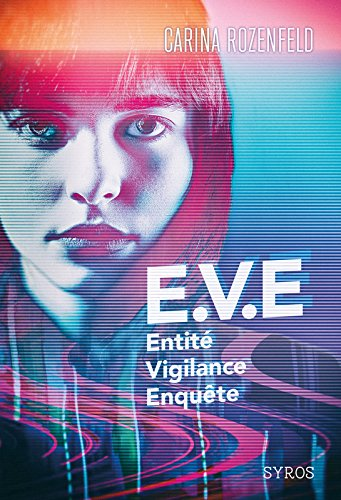 E.V.E : Entité. Vigilance. Enquête