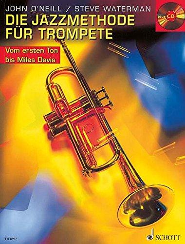 Die Jazzmethode für Trompete: Vom ersten Ton bis Miles Davis. Trompete. Ausgabe mit CD.