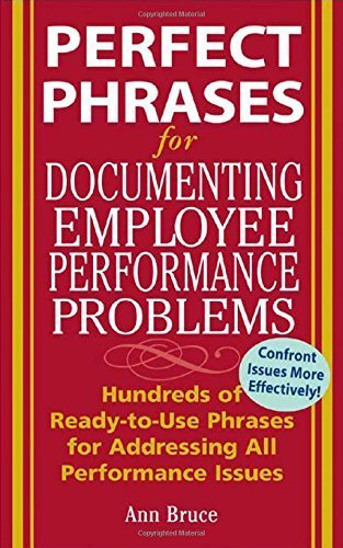 Perfect Phrases for Documenting Employee Performance Problems (Perfect Phrases Series) by Bruce, Anne (2005) Paperback
