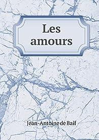 Les Amours par Jean-Antoine de Baïf