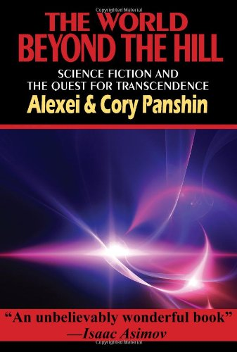 The World Beyond the Hill - Science Fiction and the Quest for Transcendence