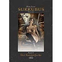 Sukkubus Classic - Band 1 (Großdruck): Der Geisterfuchs