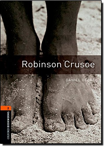 Oxford Bookworms Library: Level 2:: Robinson Crusoe: 700 Headwords (Oxford Bookworms ELT)