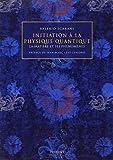 Initiation à la physique quantique - La matière et ses phénomènes