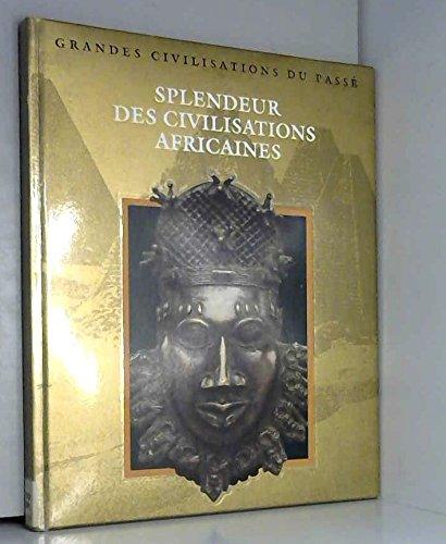 Splendeur des civilisations africaines par Collectif