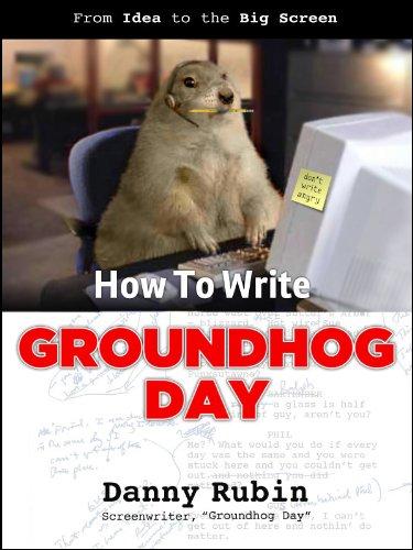 How To Write Groundhog Day por Danny Rubin