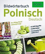 PONS Bildwörterbuch Polnisch: 12.500 Begriffe und Redewendungen in 3.000 topaktuellen Bildern für Alltag, Beruf und unterwegs.
