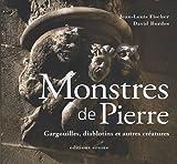 Monstres de Pierre - Gargouilles, diablotins et autres créatures