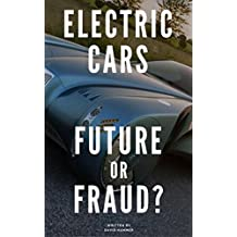 Electric Cars Future or Fraud (English Edition)