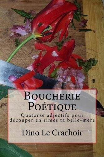 Boucherie Poétique: Quatorze adjectifs pour découper en rimes ta belle-mère