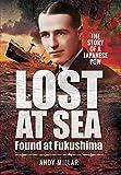 Lost at Sea, Found at Fukushima: The Story of a Japanese POW