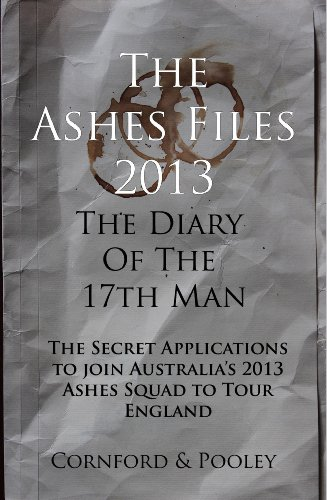 The Ashes Files 2013 (The Diary of the 17th Man Book 2) (English Edition) por Dave Cornford