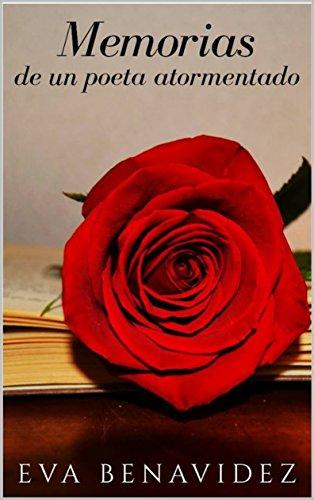 Memorias de un poeta atormentado (La hermandad de las feas) por Eva Benavidez