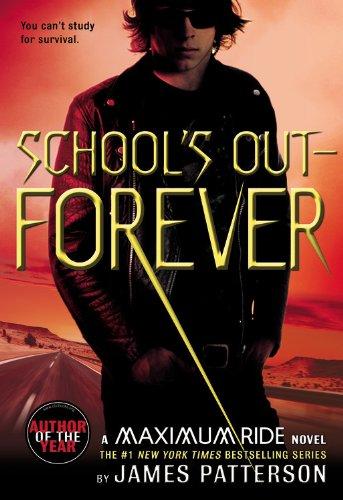 School's Out--Forever: A Maximum Ride Novel por James Patterson