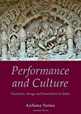 #10: Performance and Culture: Narrative, Image and Enactment in India