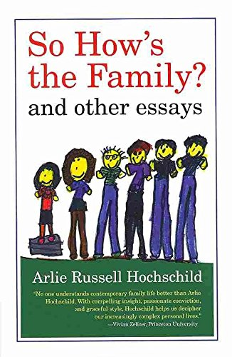 [So How's the Family?: And Other Essays] (By: Arlie Russell Hochschild) [published: September, 2013]