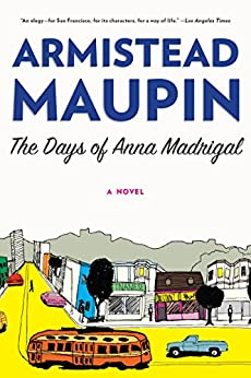 The Days of Anna Madrigal: A Novel (Tales of the City) von [Maupin, Armistead]