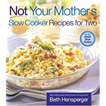 Not Your Mother's Slow Cooker Recipes for Two (NYM Series) by Beth Hensperger (2006-12-15)