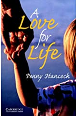 A Love for Life Level 6 (Cambridge English Readers) Kindle Edition